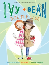 Ivy and Bean. 10: Take the Case