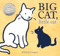 Big Cat, Little Cat (A 2018 Caldecott Honor book)