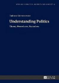 Understanding Politics; Theory, Procedures, Narratives