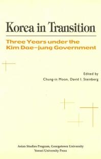 KOREA IN TRANSITION:THREE YEARS UNDER THE KIM DAE-JUNG GOVERNMENT