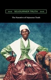 Narrative of Sojourner Truth Illustrated