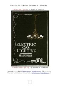 전기 전등 조명기구.Electric Gas Lighting, by Norman H. Schneider