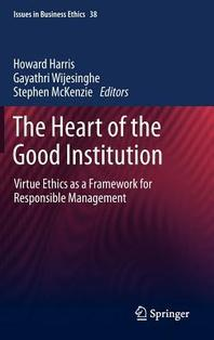The Heart of the Good Institution