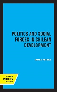 Politics and Social Forces in Chilean Development
