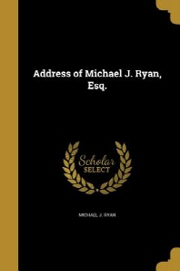 Address of Michael J. Ryan, Esq.