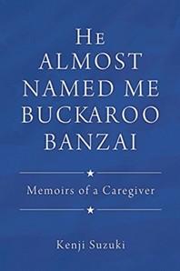He Almost Named Me Buckaroo Banzai