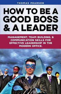 How to be a Good Boss and a Leader