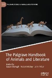 The Palgrave Handbook of Animals and Literature