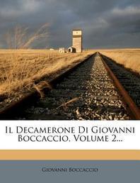 Il Decamerone Di Giovanni Boccaccio, Volume 2...