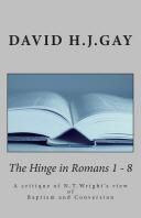 The Hinge in Romans 1 - 8