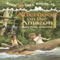 Magic Tree House. 6: Afternoon on the Amazon