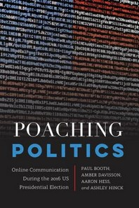 Poaching Politics; Online Communication During the 2016 US Presidential Election