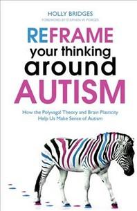Reframe Your Thinking Around Autism