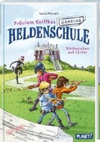 Fraeulein Kniffkes geheime Heldenschule 1: Stinkesocken auf 12 Uhr