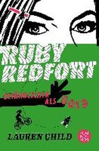Ruby Redfort 01 - Gefaehrlicher als Gold