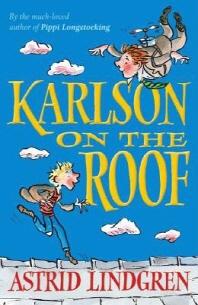 Karlson on the Roof. Astrid Lindgren