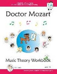 Doctor Mozart Music Theory Workbook Level 1A