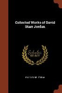 Collected Works of David Starr Jordan