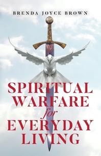 Spiritual Warfare for Everyday Living