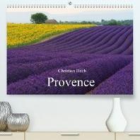Provence von Christian Heeb (Premium, hochwertiger DIN A2 Wandkalender 2022, Kunstdruck in Hochglanz)