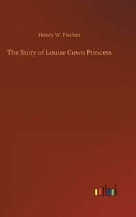 The Story of Louise Cown Princess