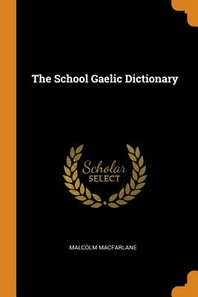 The School Gaelic Dictionary