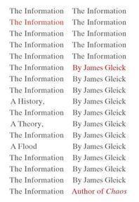 The Information :  A History, a Theory, a Flood