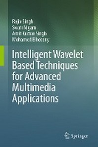 Intelligent Wavelet Based Techniques for Advanced Multimedia Applications