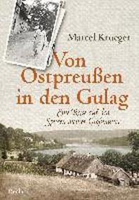 Von Ostpreussen in den Gulag