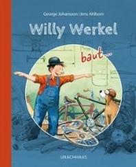 Willy Werkel baut...