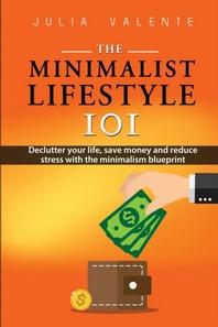 The Minimalist Lifestyle 101
