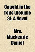 Caught in the Toils (Volume 3); A Novel