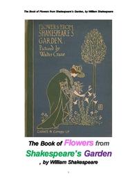 섹스피어 정원의 꽃들. The Book of Flowers from Shakespeare's Garden, by William Shakespeare