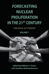 Forecasting Nuclear Proliferation in the 21st Century, Volume 1