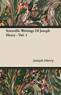 Scientific Writings Of Joseph Henry - Vol. 1