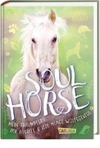 Soulhorse 2: Mein Traumpferd, der Ausritt und jede Menge Wolfsgeheul