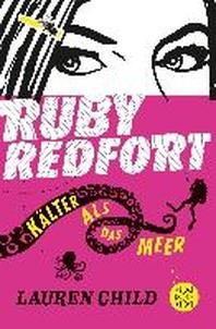 Ruby Redfort 02 - Kaelter als das Meer