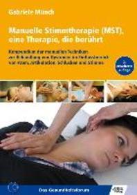 Manuelle Stimmtherapie (MST), eine Therapie, die beruehrt
