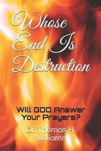 Whose End Is Destruction