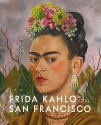 Frida Kahlo and San Francisco