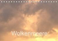 Wolkenmeere - Weite Himmel ueber der Erde (Tischkalender 2022 DIN A5 quer)