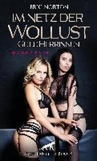 Im Netz der Wollust - Geile Herrinnen | Erotischer Roman