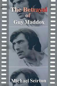 The Betrayal of Guy Maddox