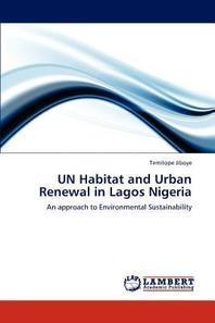 Un Habitat and Urban Renewal in Lagos Nigeria
