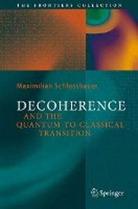 Decoherence and the Quantum-To-Classical Transition