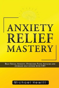 Anxiety Relief Mastery