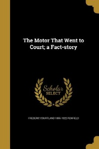 The Motor That Went to Court; A Fact-Story
