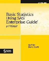 Basic Statistics Using SAS Enterprise Guide