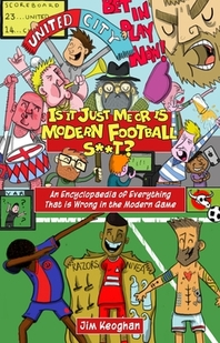 Is It Just Me or Is Modern Football S**t?