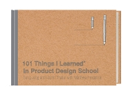 101 Things I Learned(r) in Product Design School